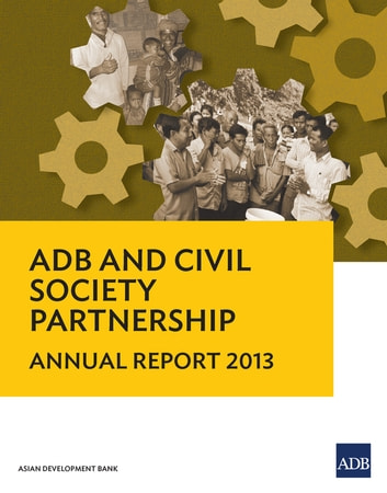 ADB and Civil Society Partnership - Annual Report 2013 ebook by Asian Development Bank