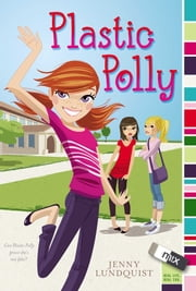 Plastic Polly ebook by Jenny Lundquist