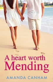 A Heart Worth Mending ebook by Amanda Canham