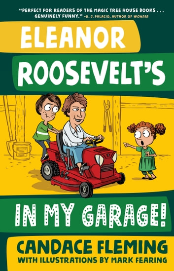 Eleanor Roosevelt's in My Garage! ebook by Candace Fleming