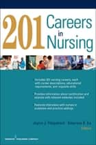 201 Careers in Nursing ebook by Emerson E. Ea, DNP, APRN-BC, CEN,Joyce J. Fitzpatrick, PhD, MBA, RN, FAAN,Mitch Earleywine, PhD
