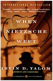 When Nietzsche Wept - A Novel Of Obsession ebook by Irvin D. Yalom