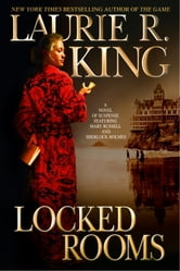 Locked Rooms - A novel of suspense featuring Mary Russell and Sherlock Holmes ebook by Laurie R. King