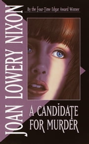 A Candidate for Murder ebook by Joan Lowery Nixon