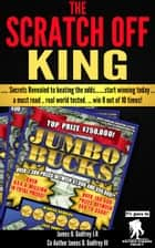 The Scratch Off King ebook by James Godfrey Jr