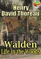 Walden : Life in the Woods - (With Audiobook Link) ebook by Henry David Thoreau
