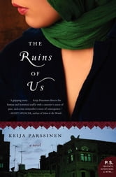 The Ruins of Us - A Novel ebook by Keija Parssinen
