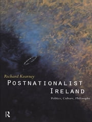 Postnationalist Ireland - Politics, Culture, Philosophy ebook by Richard Kearney