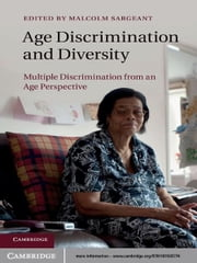 Age Discrimination and Diversity - Multiple Discrimination from an Age Perspective ebook by Malcolm Sargeant