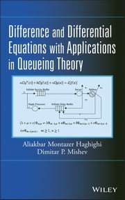 Difference and Differential Equations with Applications in Queueing Theory ebook by Aliakbar Montazer Haghighi,Dimitar P. Mishev