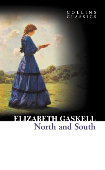 North and South (Collins Classics) ebook by Elizabeth Gaskell