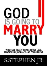 God Is Going to Marry You ebook by S.Stephen Mogagabe