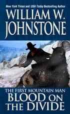 Blood on the Divide ebook by William W. Johnstone