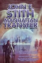 Manhattan Transfer ebook by John Stith