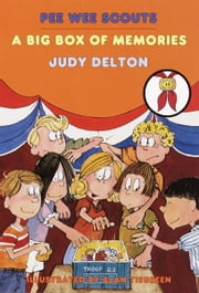 Pee Wee Scouts: A Big Box of Memories ebook by Judy Delton,Alan Tiegreen