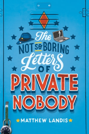 The Not-So-Boring Letters of Private Nobody ebook by Matthew Landis