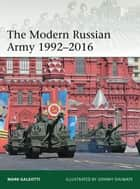 The Modern Russian Army 1992–2016 ebook by Mark Galeotti,Johnny Shumate