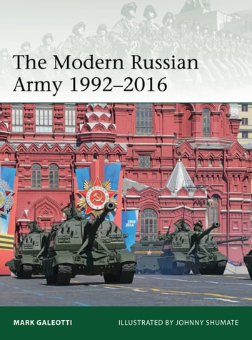 The Modern Russian Army 1992–2016 ebook by Mark Galeotti