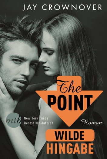 The Point - Wilde Hingabe - Bad-Boy-Romance ebook by JAY CROWNOVER
