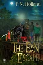 The E&N Escape ebook by P.N. Holland