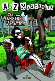 A to Z Mysteries: The Vampire's Vacation ebook by Ron Roy,John Steven Gurney