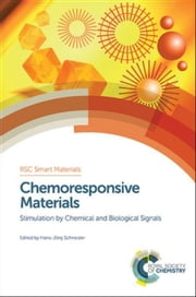 Chemoresponsive Materials: Stimulation by Chemical and Biological Signals ebook by Schneider, Hans-Jorg