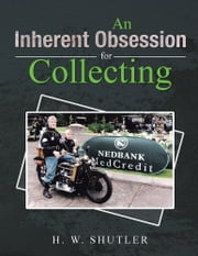 An Inherent Obsession for Collecting ebook by H. W. SHUTLER