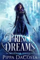 Prince of Dreams ebook by Pippa DaCosta