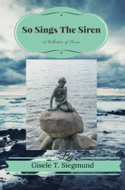 So Sings The Siren ebook by Gisele T. Siegmund