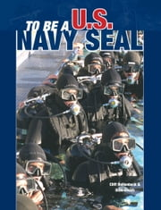 To Be a U. S. Navy Seal ebook by Cliff Hollenbeck