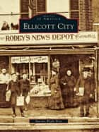 Ellicott City ebook by Marsha Wight Wise