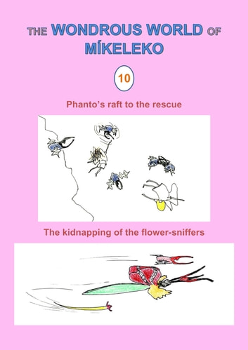 Phanto's raft to the rescue and The kidnapping of the flower-sniffers ebook by Míkeleko