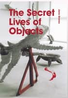 The Secret Lives of Objects ebook by Jane Graves