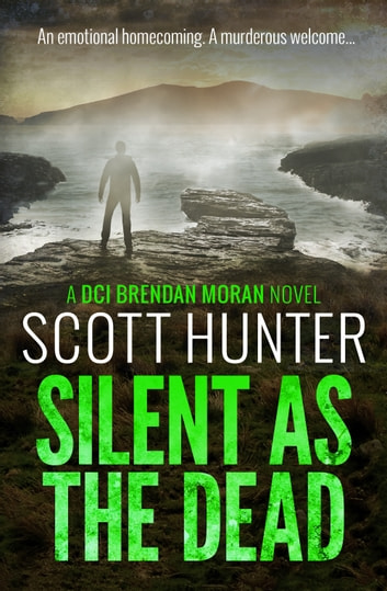 Silent as the Dead - DCI Brendan Moran #4 ebook by Scott Hunter