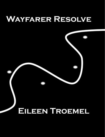 Wayfarer Resolve ebook by Eileen Troemel