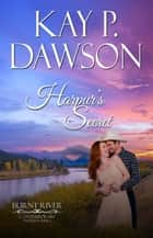 Harpur's Secret - Burnt River Contemporary Western Romance ebook by Kay P. Dawson
