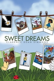 Sweet Dreams ebook by Clarence Dean Simmons