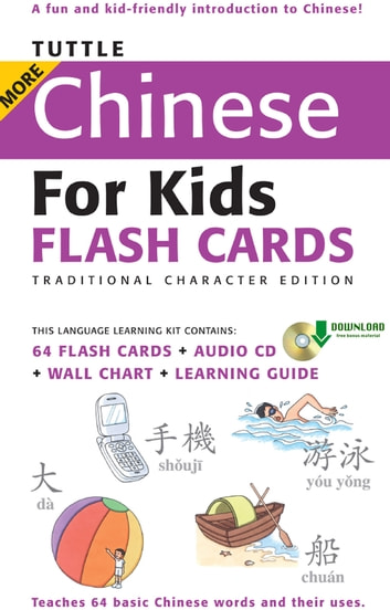 Tuttle More Chinese for Kids Flash Cards Traditional Charact - [Includes 64 Flash Cards, Downloadable Audio , Wall Chart & Learning Guide] ebook by