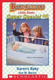 Karen's Baby (Baby-Sitters Little Sister Super Special #5) ebook by Ann M. Martin
