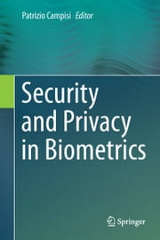 Security and Privacy in Biometrics ebook by Patrizio Campisi