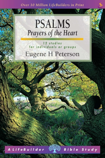 Psalms - Prayers of the Heart eBook by Eugene Peterson