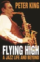 Flying High ebook by Peter King