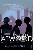 Life Before Man eBook by Margaret Atwood
