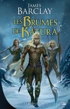 Les Brumes de Katura - Les Elfes, T3 ebook by James Barclay, Éric Betsch