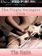 The Virgin Swingers Club ebook by Tia Rain