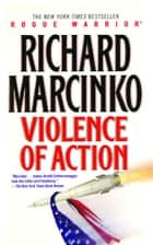 Violence of Action ebook by Richard Marcinko