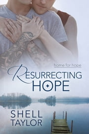 Resurrecting Hope ebook by Shell Taylor