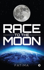 Race to the Moon ebook by Fatima