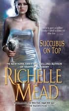 Succubus On Top ebook by