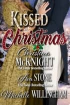 Kissed at Christmas ebook by